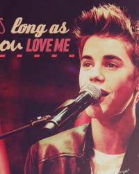 As long as you love me -JB <3
