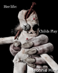 Her life: Childs Play