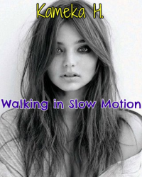 Walking in Slow Motion