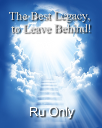 The Best Legacy, to Leave Behind!