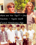 Where are You Tay?? ~ One Direction ~ Taylor Swift