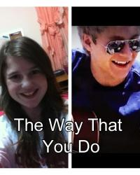 The Way That You Do