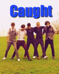 Caught [NEXT CHAPTER IN NOVEMBER 2012]
