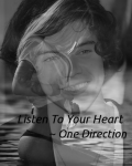 Listen to your heart ~ One Direction