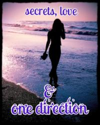 secrets, love, and one direction