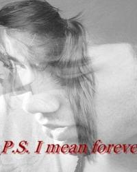 P.S. I mean forever. - One Direction