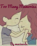 Too Many Memories