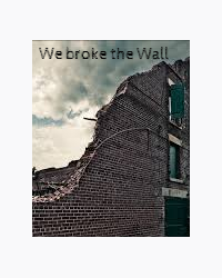 We broke the Wall