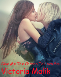 Give Me The Chance To Love You
