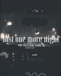Just One More Night [COMPLETE/EDITING]