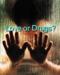 Love or Drugs?