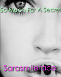 So Much For A Secret