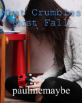 What Crumbles Must Fall