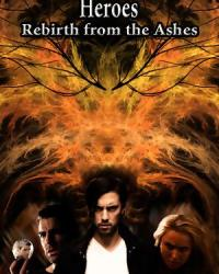 Heroes - rebirth from the ashes