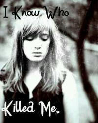I Know Who Killed Me.