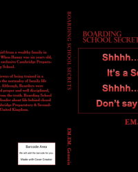 BOARDING SCHOOL SECRETS, A Book by Author EM.EM.Genesis.