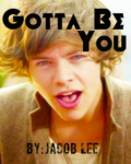 Gotta Be You ~*Finished*~