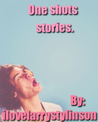 One shots (Larry Stylinson, Girls, Boys, and much more)
