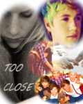 Too Close ~ (One Direction Not Famous)
