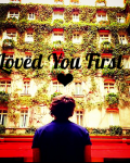 Loved You First ♥