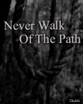 Never Walk Of The Path