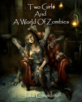 Two Girls and A World Of Zombies