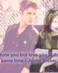 I hate you, but I love you at the same time - Justin Bieber