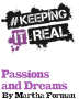 #KeepingItReal - Passions and Dreams