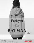 Fuck you, im Batman