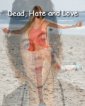 Dead, Hate and Love