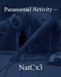 Paranormal Activity ~
