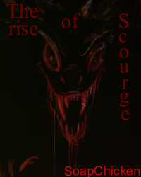 The rise of Scourge (On hold)