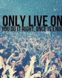 You Only Live Once.- One Direction.