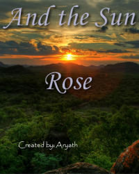 And the Sun Rose