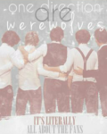One Direction are Werewolves?