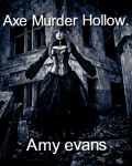 Axe Murder Hollow.