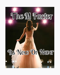 The M Factor: It's Now or Never