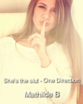 She's the slut - One Direction
