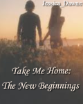 Take Me Home: The New Beginnings