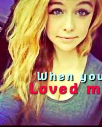 When You Loved Me
