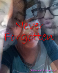Never Forgotten [Sequel to: The Only One]