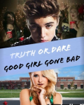 Truth or Dare: Good Girl gone bad  (Justin Bieber)