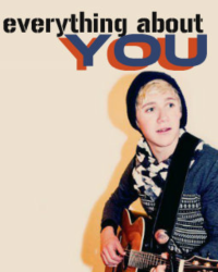 Everything About You -A Niall Horan Story-