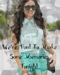 We're 'Bout To Make Some Memories Tonight - One Direction