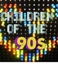 Children of the 90s