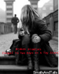 Broken Promises (Sequel To Two Boys In A Toy Store)