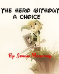 The Hero with no Choice....