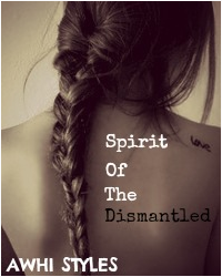Spirit of the Dismantled