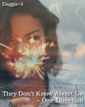 They Don't Know About Us ~ One Direction
