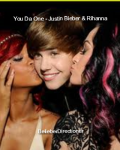 You Da One - Justin Bieber & Rihanna